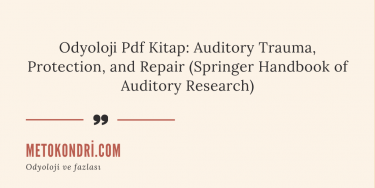 3) Odyoloji Pdf Kitap: Auditory Trauma, Protection, and Repair (Springer Handbook of Auditory Research)