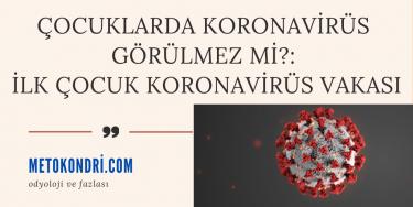 Çocuklarda Koronavirüs Görülmez mi?: İlk Çocuk COVID-19 Vakası