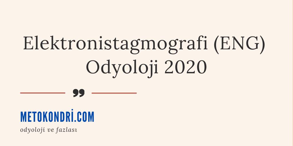 Elektronistagmografi (ENG) Odyoloji 2020
