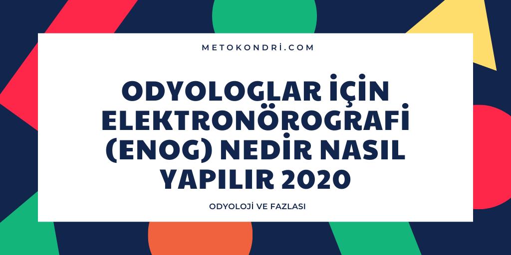 Odyologlar için Elektronörografi(ENOG) Nedir Nasıl Yapılır 2020